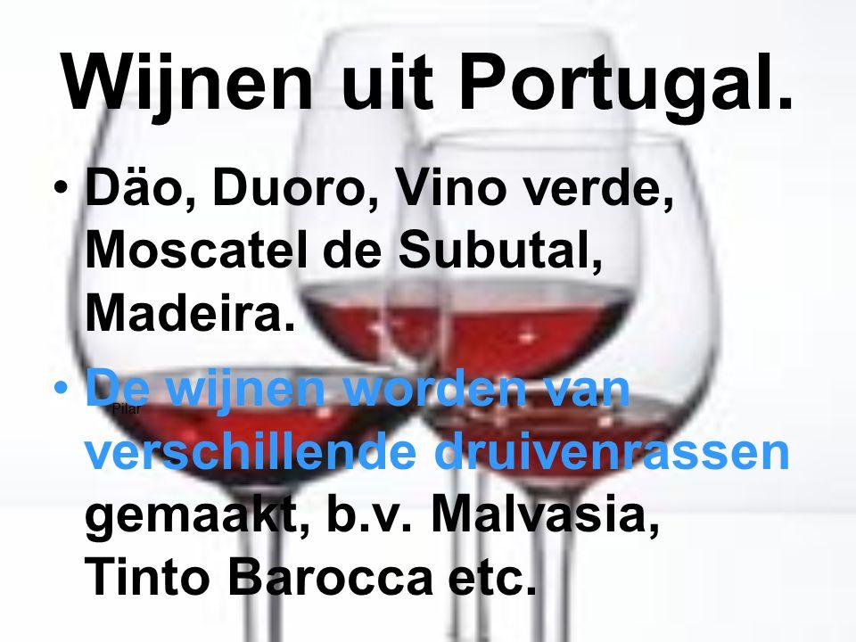 Wijnen uit Portugal. Däo, Duoro, Vino verde, Moscatel de Subutal, Madeira. De wijnen worden van verschillende druivenrassen gemaakt, b.v. Malvasia, Ti