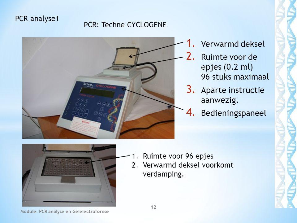 1. Verwarmd deksel 2. Ruimte voor de epjes (0.2 ml) 96 stuks maximaal 3. Aparte instructie aanwezig. 4. Bedieningspaneel Module: PCR analyse en Gelele