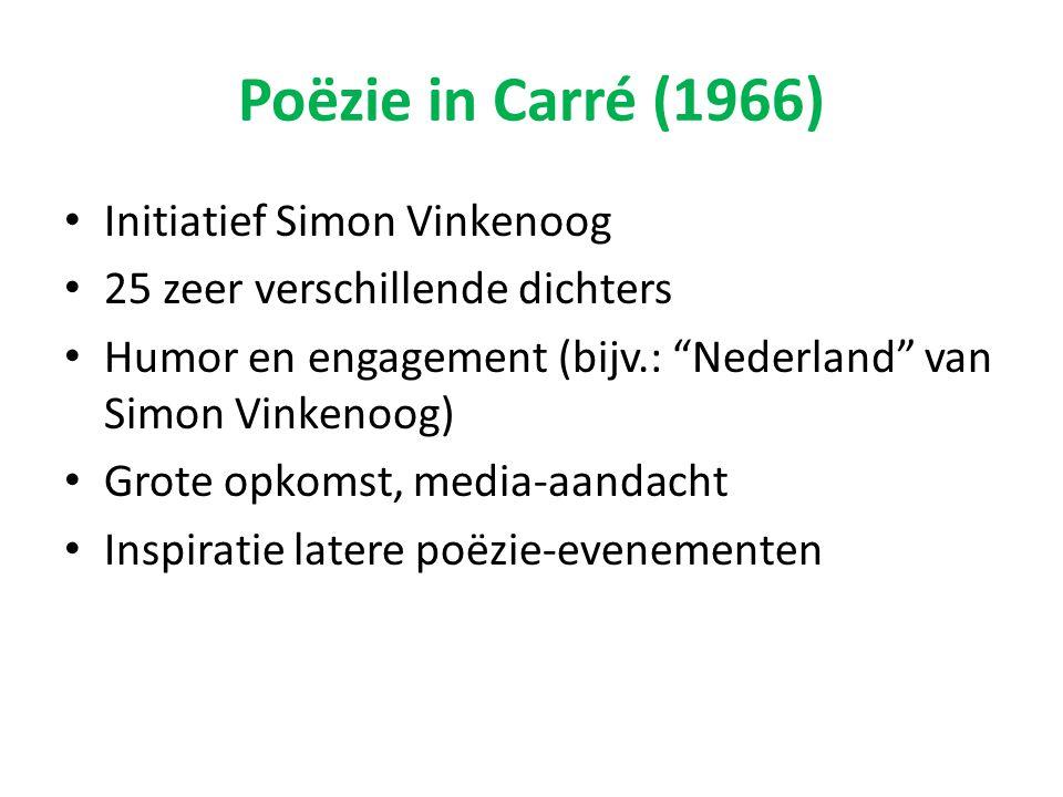 """Poëzie in Carré (1966) Initiatief Simon Vinkenoog 25 zeer verschillende dichters Humor en engagement (bijv.: """"Nederland"""" van Simon Vinkenoog) Grote op"""