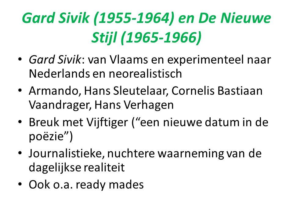 Gard Sivik (1955-1964) en De Nieuwe Stijl (1965-1966) Gard Sivik: van Vlaams en experimenteel naar Nederlands en neorealistisch Armando, Hans Sleutela