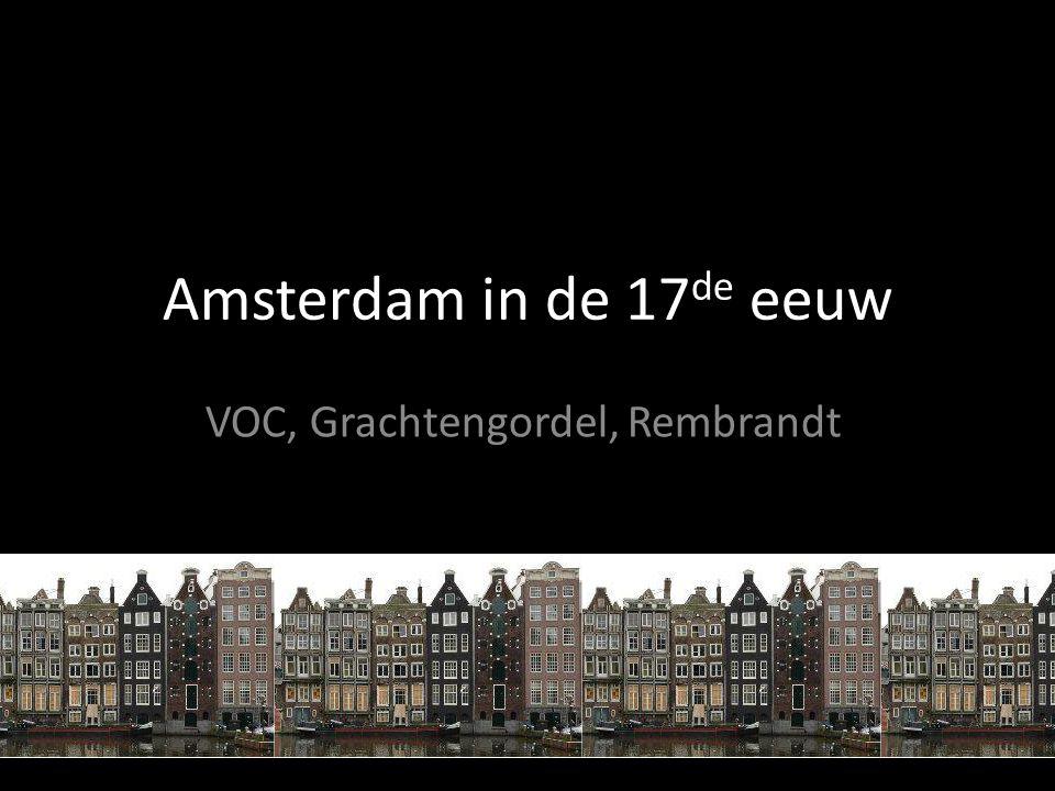 Amsterdam in de 17 de eeuw VOC, Grachtengordel, Rembrandt