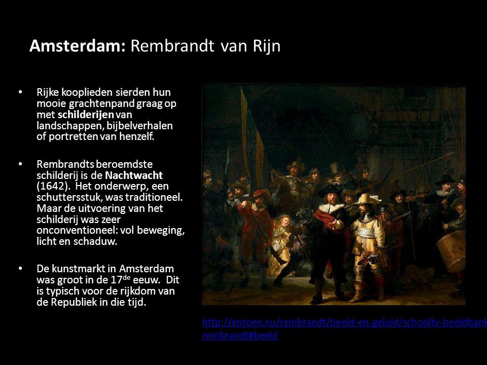 Amsterdam: Rembrandt van Rijn Rijke kooplieden sierden hun mooie grachtenpand graag op met schilderijen van landschappen, bijbelverhalen of portretten van henzelf.