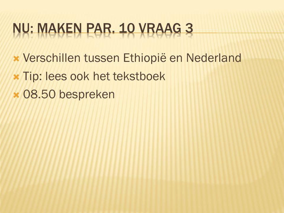  Verschillen tussen Ethiopië en Nederland  Tip: lees ook het tekstboek  08.50 bespreken