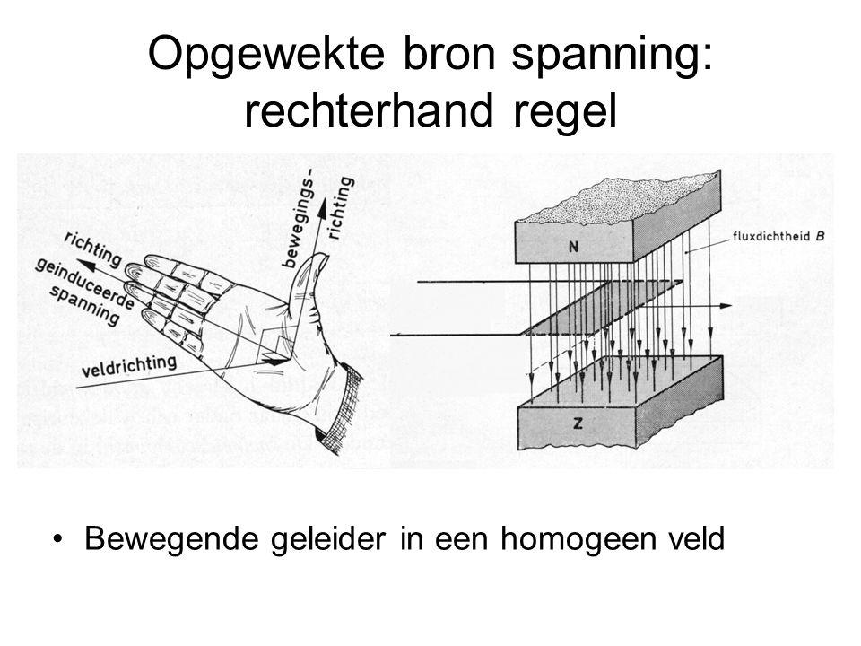Opgewekte bron spanning: rechterhand regel Bewegende geleider in een homogeen veld