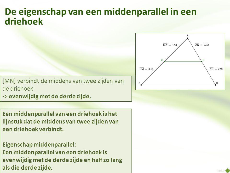 Een middenparallel van een driehoek is het lijnstuk dat de middens van twee zijden van een driehoek verbindt. Eigenschap middenparallel: Een middenpar