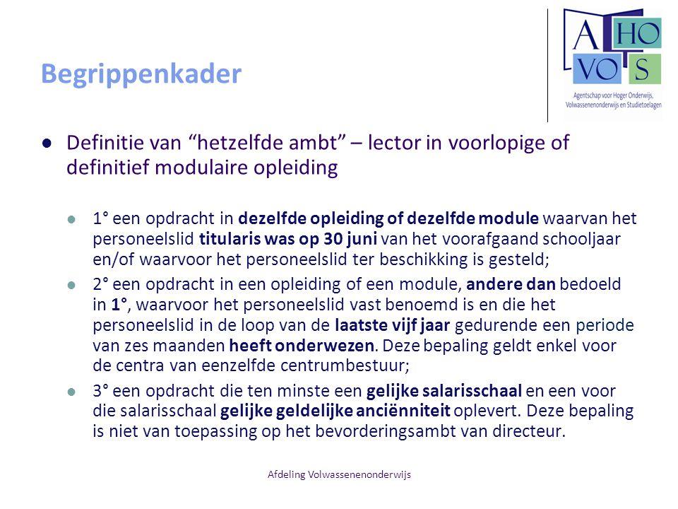 """Afdeling Volwassenenonderwijs Begrippenkader Definitie van """"hetzelfde ambt"""" – lector in voorlopige of definitief modulaire opleiding 1° een opdracht i"""