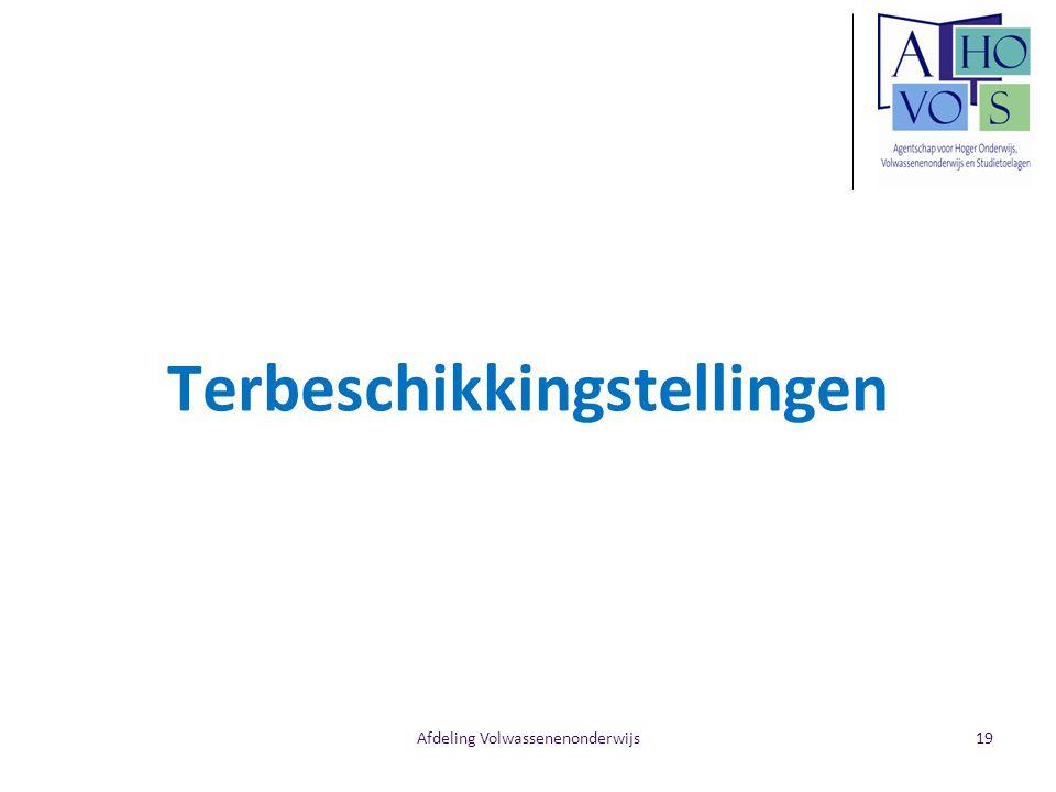 Afdeling Volwassenenonderwijs Terbeschikkingstellingen 19