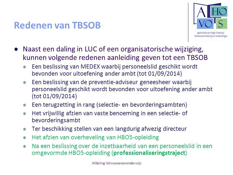 Afdeling Volwassenenonderwijs Redenen van TBSOB Naast een daling in LUC of een organisatorische wijziging, kunnen volgende redenen aanleiding geven to