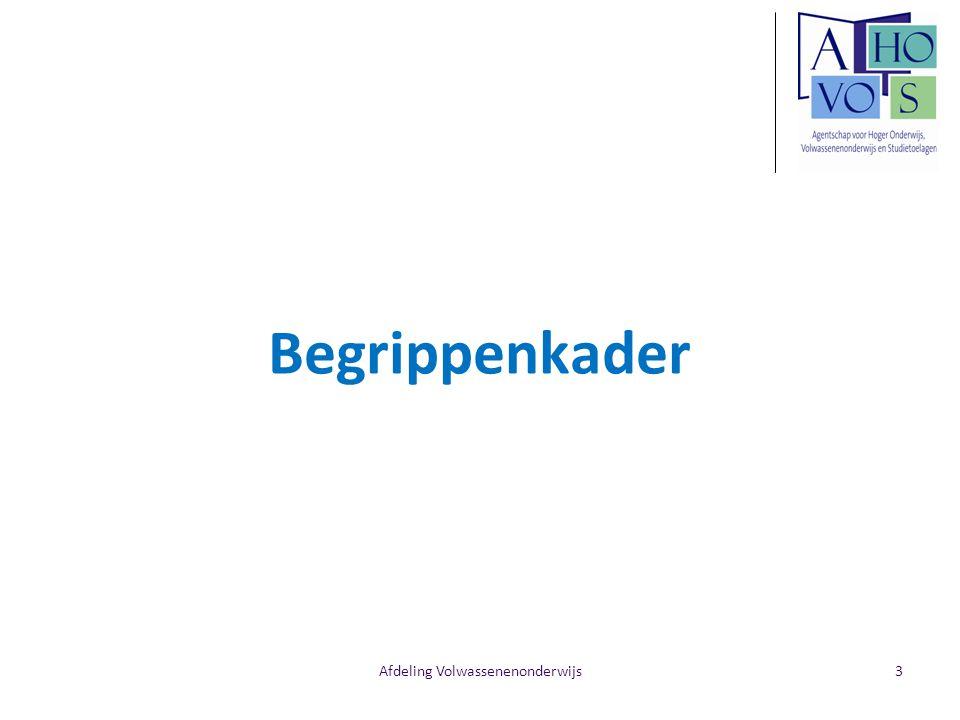 Afdeling Volwassenenonderwijs Begrippenkader 3