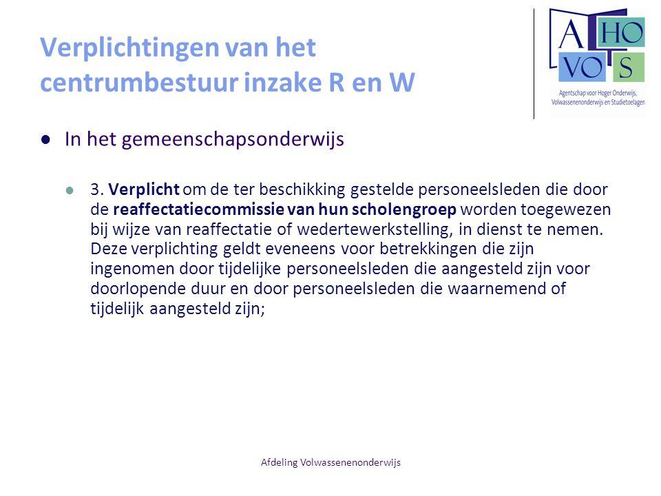 Afdeling Volwassenenonderwijs Verplichtingen van het centrumbestuur inzake R en W In het gemeenschapsonderwijs 3. Verplicht om de ter beschikking gest