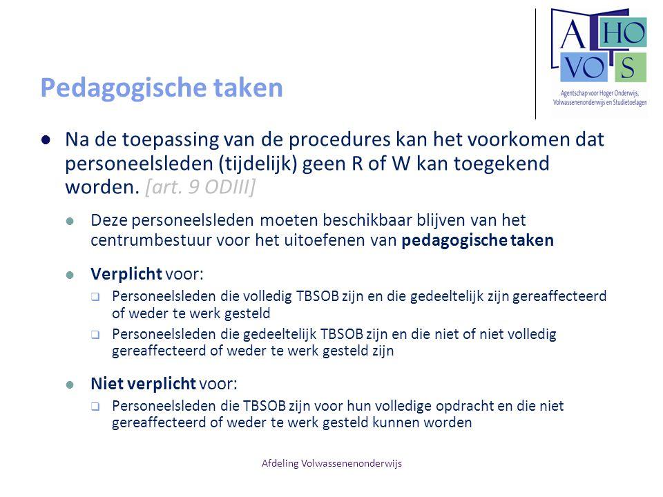 Afdeling Volwassenenonderwijs Pedagogische taken Na de toepassing van de procedures kan het voorkomen dat personeelsleden (tijdelijk) geen R of W kan