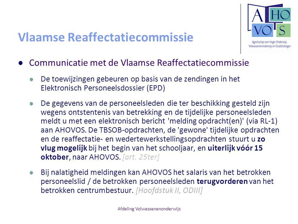 Afdeling Volwassenenonderwijs Vlaamse Reaffectatiecommissie Communicatie met de Vlaamse Reaffectatiecommissie De toewijzingen gebeuren op basis van de