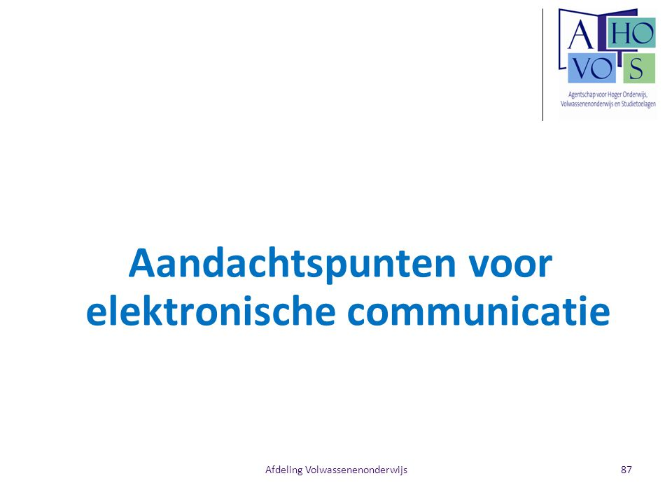 Afdeling Volwassenenonderwijs Aandachtspunten voor elektronische communicatie 87