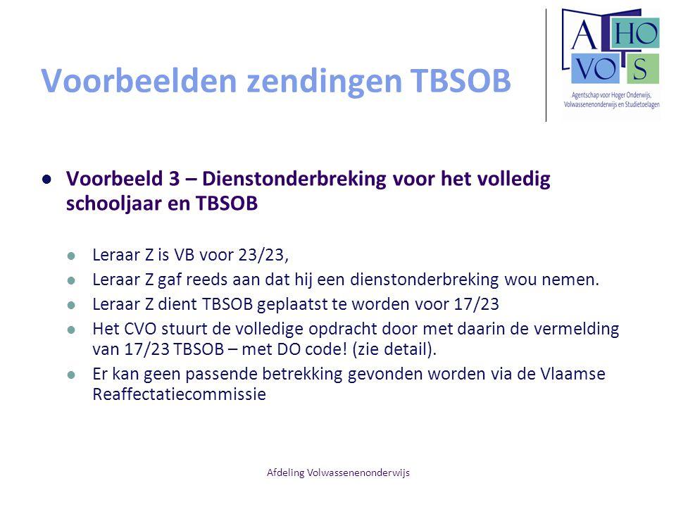 Afdeling Volwassenenonderwijs Voorbeelden zendingen TBSOB Voorbeeld 3 – Dienstonderbreking voor het volledig schooljaar en TBSOB Leraar Z is VB voor 2