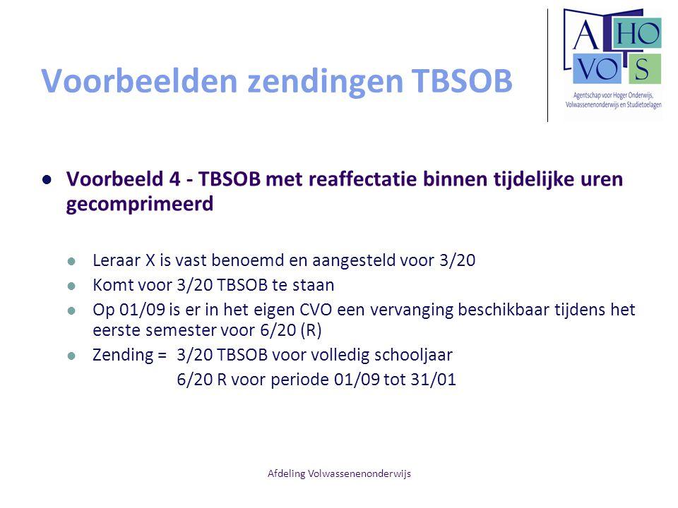 Afdeling Volwassenenonderwijs Voorbeelden zendingen TBSOB Voorbeeld 4 - TBSOB met reaffectatie binnen tijdelijke uren gecomprimeerd Leraar X is vast b