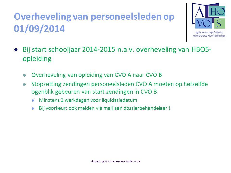 Afdeling Volwassenenonderwijs Overheveling van personeelsleden op 01/09/2014 Bij start schooljaar 2014-2015 n.a.v. overheveling van HBO5- opleiding Ov