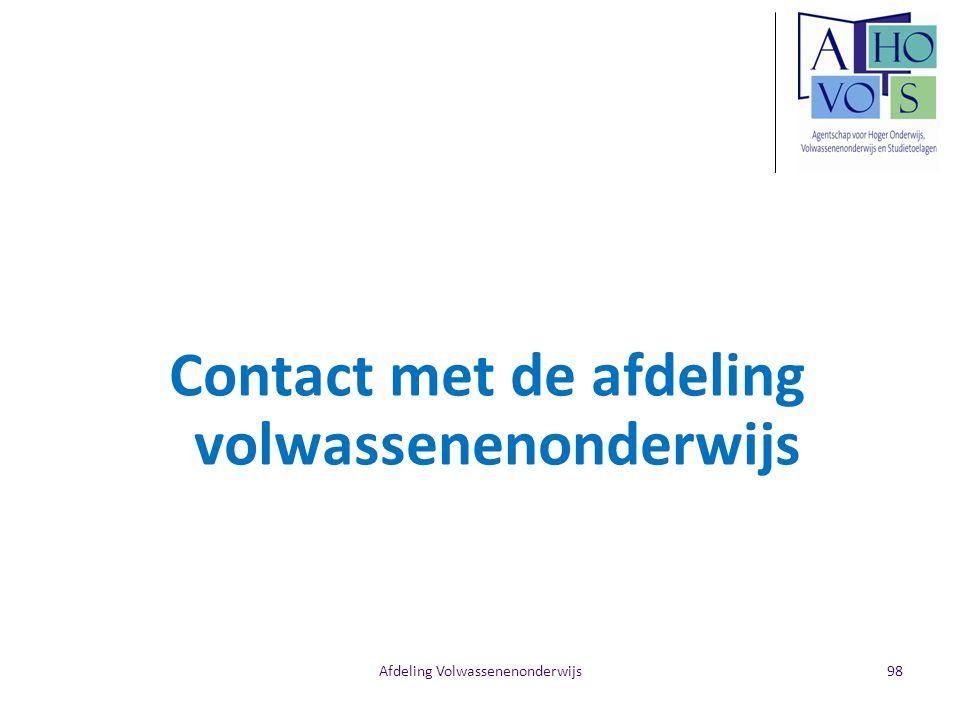 Afdeling Volwassenenonderwijs Contact met de afdeling volwassenenonderwijs 98