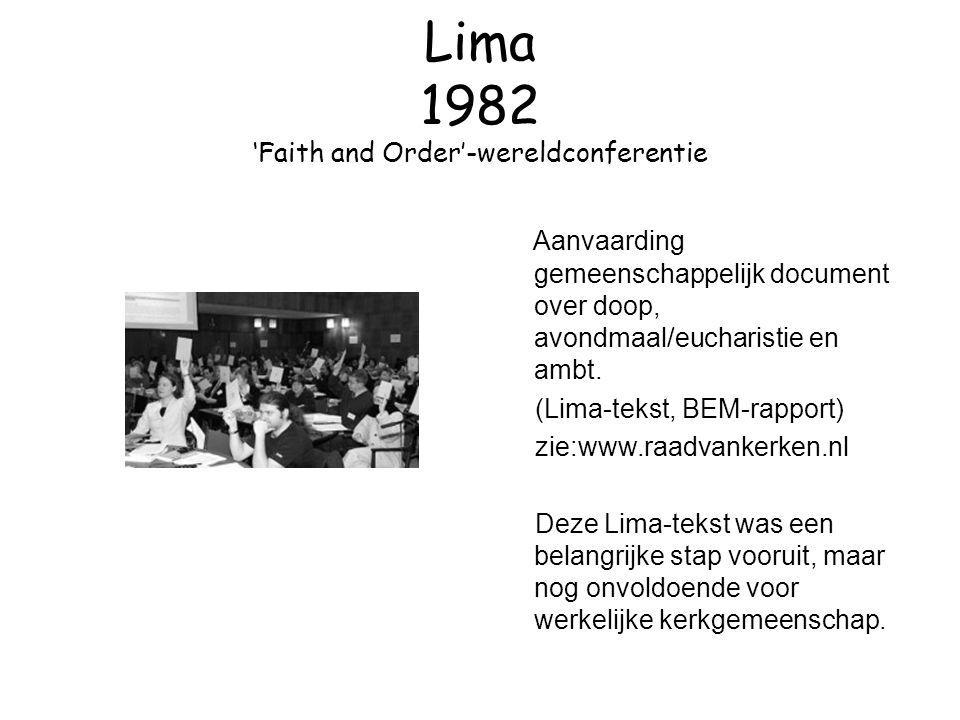 Lima 1982 'Faith and Order'-wereldconferentie Aanvaarding gemeenschappelijk document over doop, avondmaal/eucharistie en ambt. (Lima-tekst, BEM-rappor