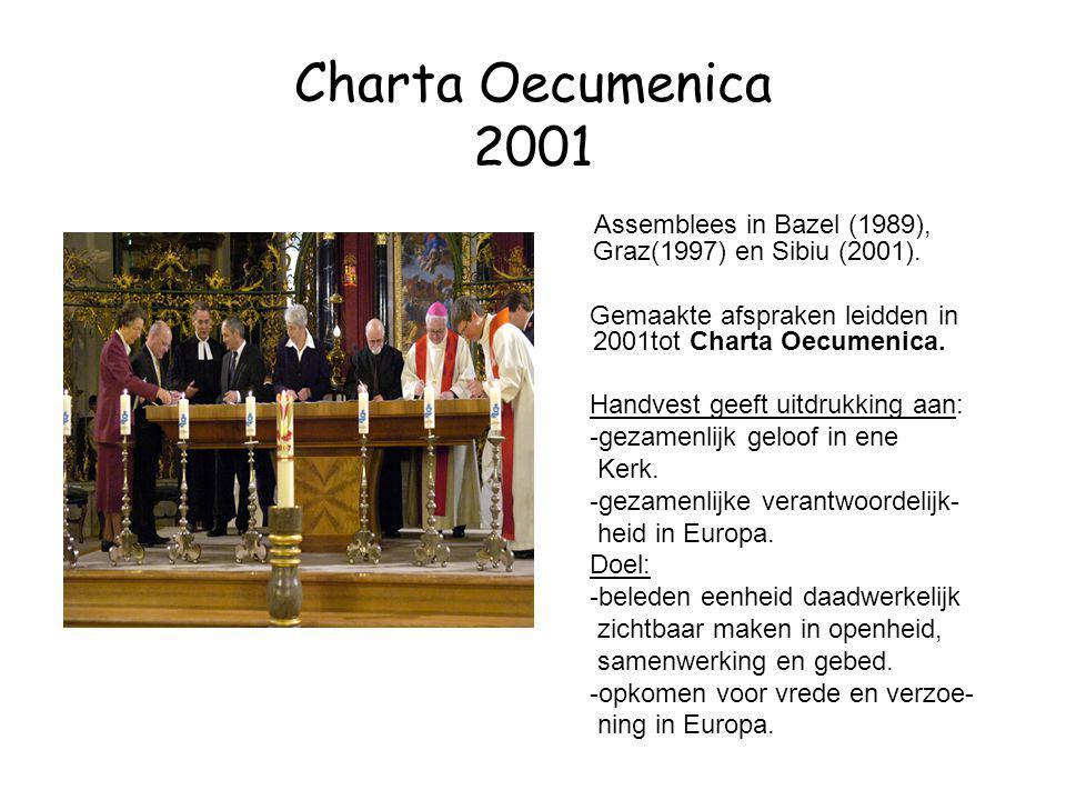 Charta Oecumenica 2001 Assemblees in Bazel (1989), Graz(1997) en Sibiu (2001). Gemaakte afspraken leidden in 2001tot Charta Oecumenica. Handvest geeft