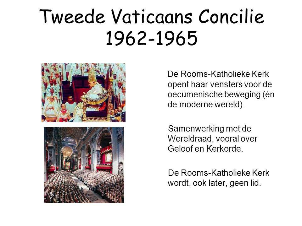 Tweede Vaticaans Concilie 1962-1965 De Rooms-Katholieke Kerk opent haar vensters voor de oecumenische beweging (én de moderne wereld). Samenwerking me