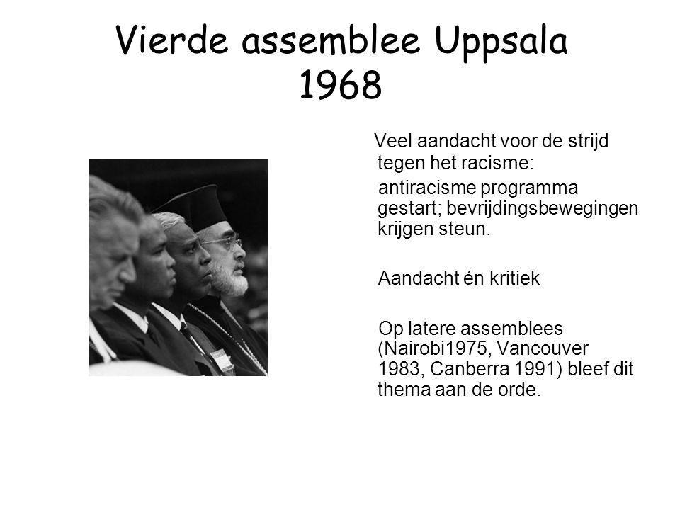 Vierde assemblee Uppsala 1968 Veel aandacht voor de strijd tegen het racisme: antiracisme programma gestart; bevrijdingsbewegingen krijgen steun. Aand