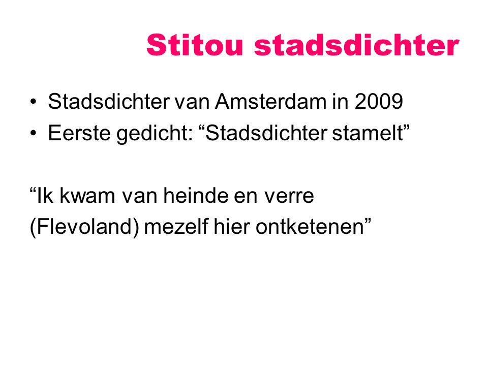 """Stadsdichter van Amsterdam in 2009 Eerste gedicht: """"Stadsdichter stamelt"""" """"Ik kwam van heinde en verre (Flevoland) mezelf hier ontketenen"""""""