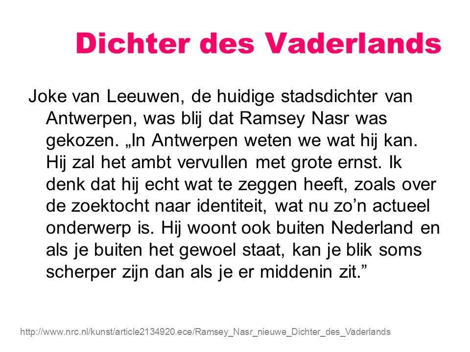 """Dichter des Vaderlands Joke van Leeuwen, de huidige stadsdichter van Antwerpen, was blij dat Ramsey Nasr was gekozen. """"In Antwerpen weten we wat hij k"""