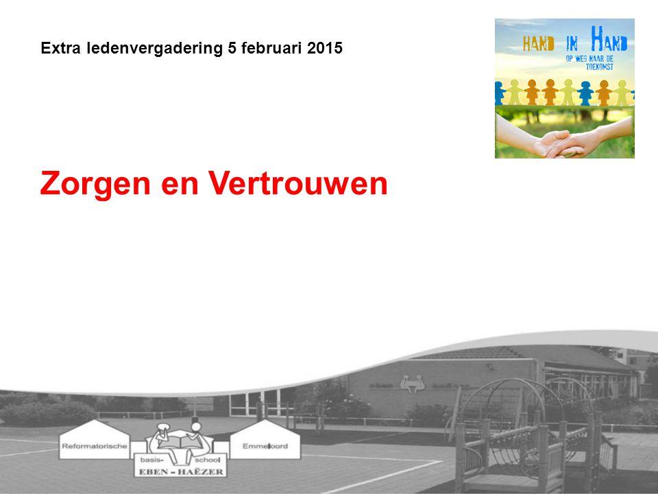 Zorgen en Vertrouwen Extra ledenvergadering 5 februari 2015