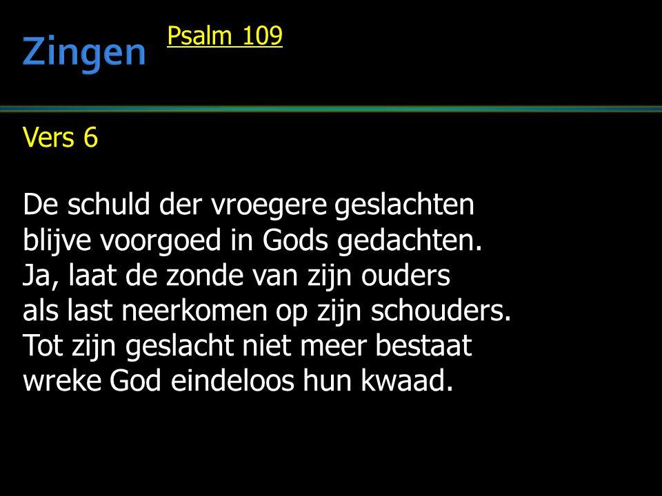 Vers 7 Hij kende deernis noch erbarmen, vervolgde tot de dood de armen.