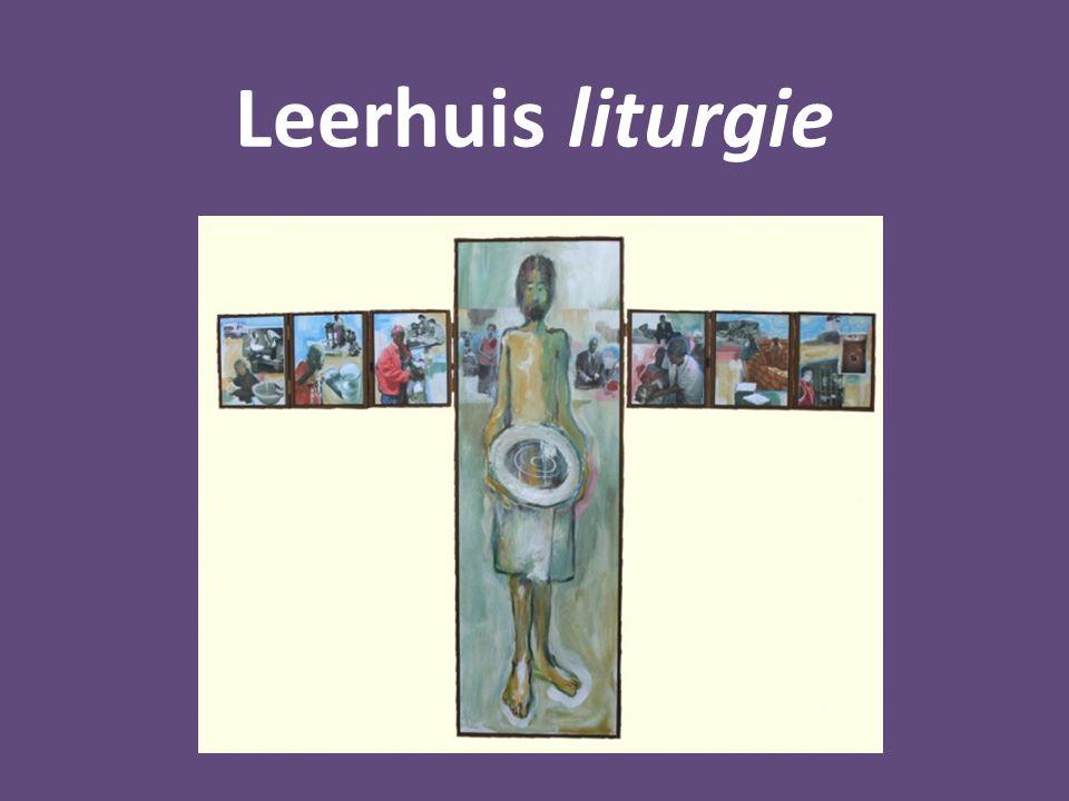 Leerhuis liturgie