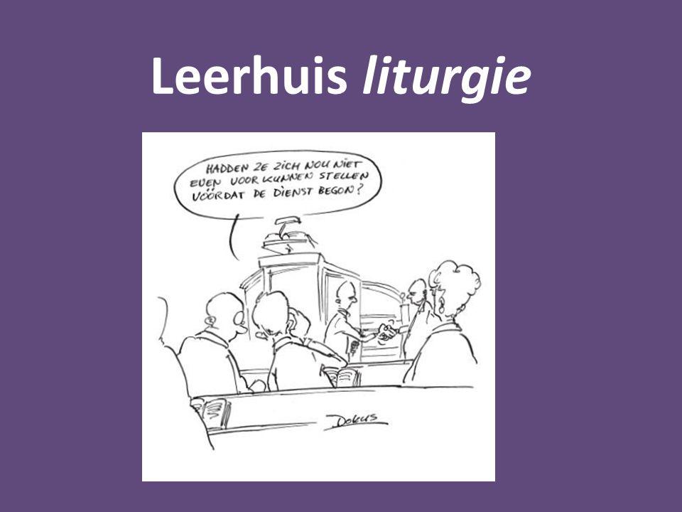Leerhuis liturgie Kenmerken van de gereformeerde eredienst 5.