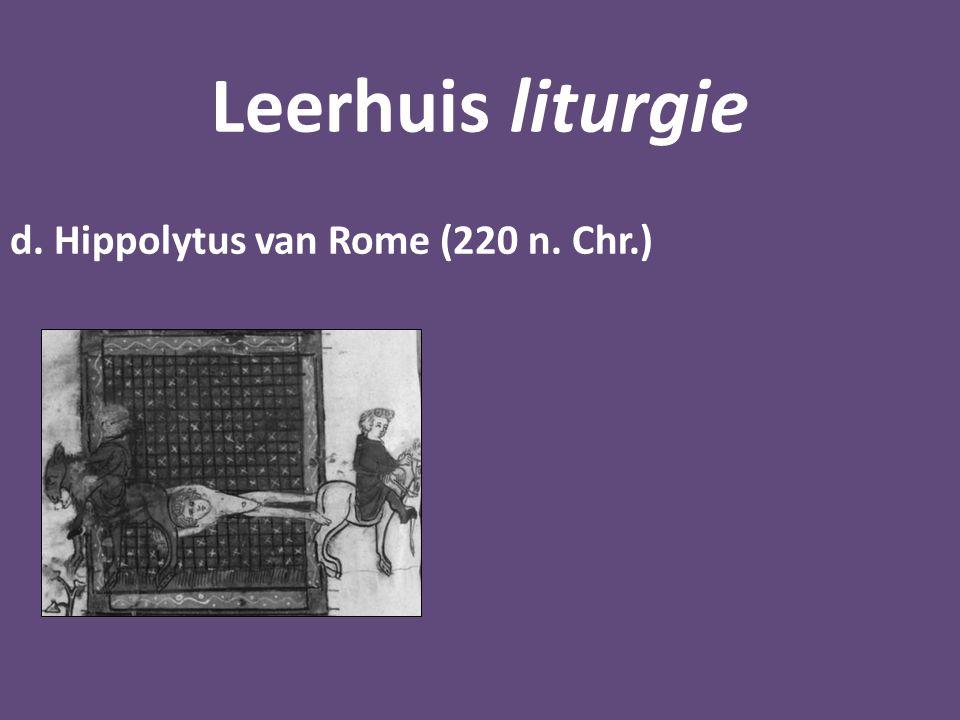 Leerhuis liturgie d. Hippolytus van Rome (220 n. Chr.)
