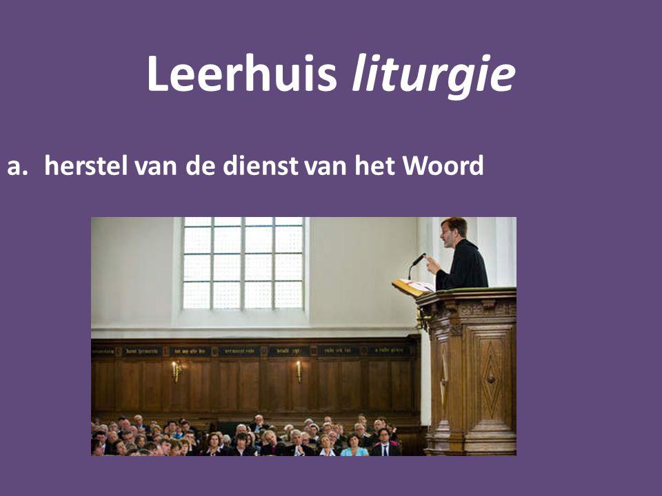 Leerhuis liturgie a.herstel van de dienst van het Woord