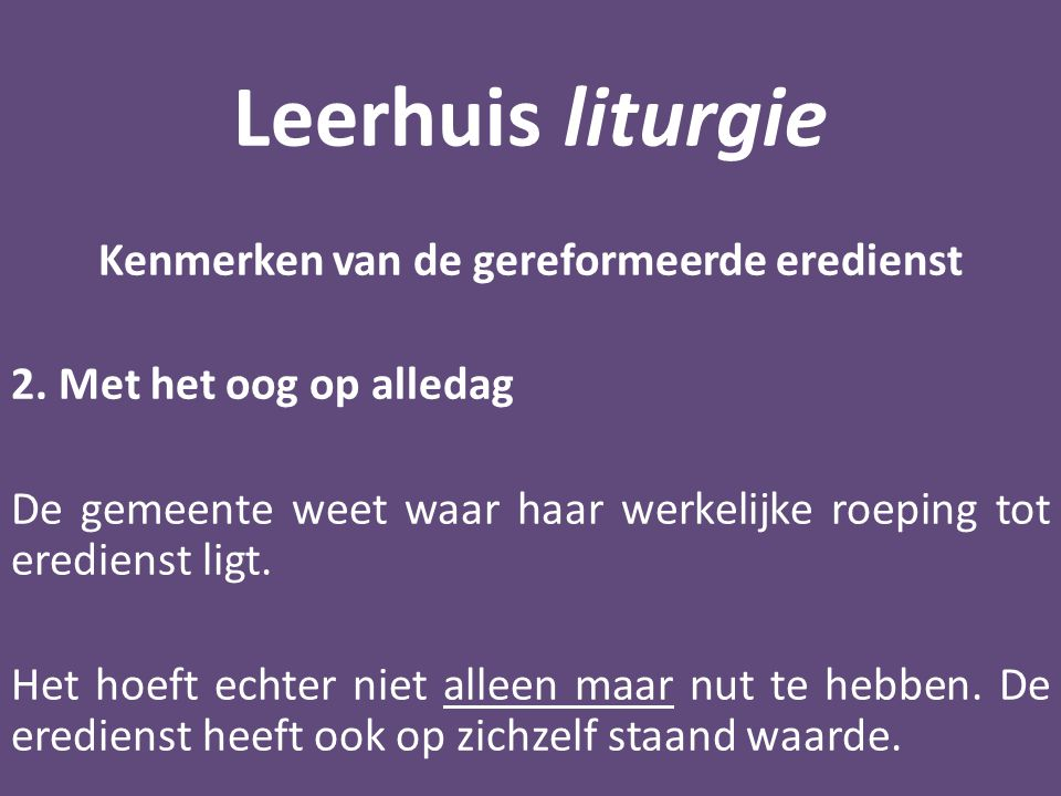 Leerhuis liturgie Kenmerken van de gereformeerde eredienst 2.