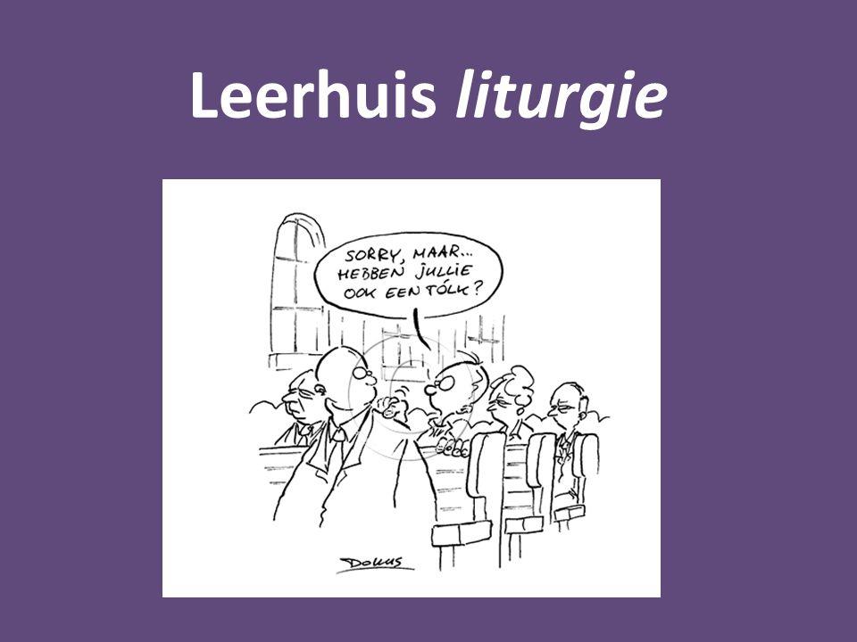 Leerhuis liturgie f.
