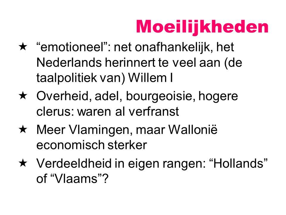 """ """"emotioneel"""": net onafhankelijk, het Nederlands herinnert te veel aan (de taalpolitiek van) Willem I  Overheid, adel, bourgeoisie, hogere clerus: w"""
