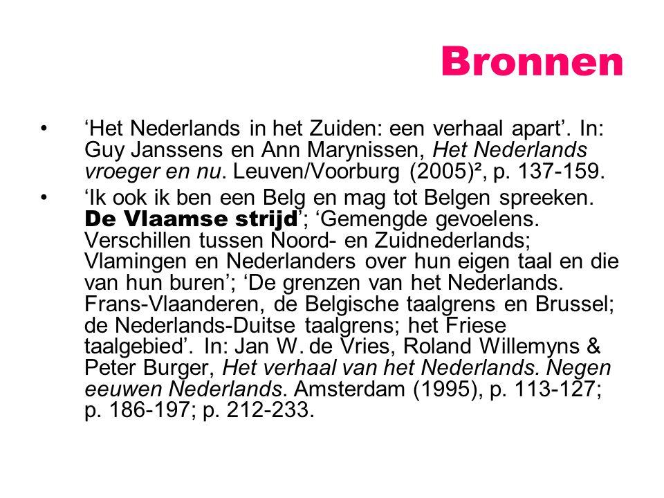 Mentaliteit De eerste Nederlandse rede in het Belgisch parlement werd uitgesproken in 1869.
