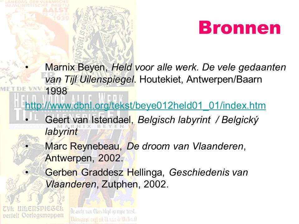 Marnix Beyen, Held voor alle werk. De vele gedaanten van Tijl Uilenspiegel. Houtekiet, Antwerpen/Baarn 1998 http://www.dbnl.org/tekst/beye012held01_01