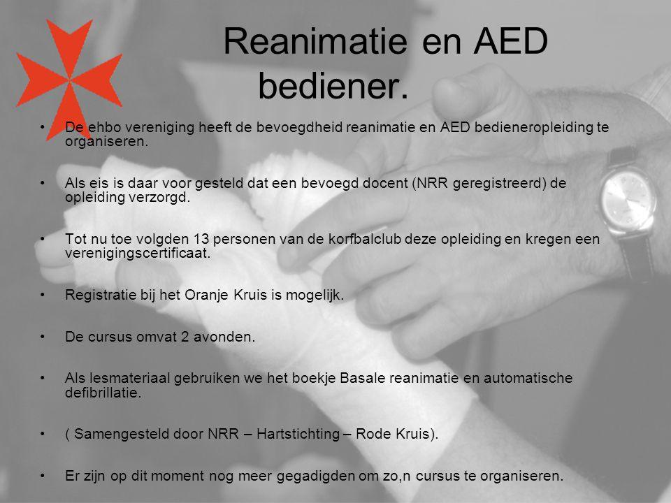 Reanimatie en AED bediener. De ehbo vereniging heeft de bevoegdheid reanimatie en AED bedieneropleiding te organiseren. Als eis is daar voor gesteld d