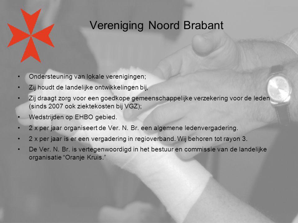 Vereniging Noord Brabant Ondersteuning van lokale verenigingen; Zij houdt de landelijke ontwikkelingen bij, Zij draagt zorg voor een goedkope gemeenschappelijke verzekering voor de leden (sinds 2007 ook ziektekosten bij VGZ); Wedstrijden op EHBO gebied.