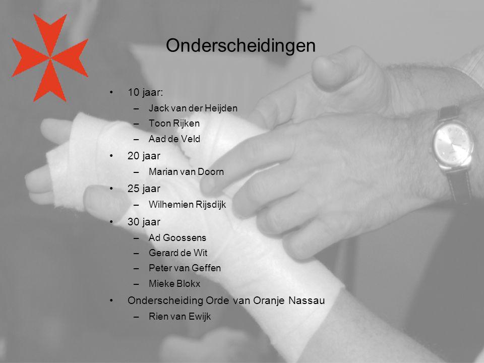 Onderscheidingen 10 jaar: –Jack van der Heijden –Toon Rijken –Aad de Veld 20 jaar –Marian van Doorn 25 jaar –Wilhemien Rijsdijk 30 jaar –Ad Goossens –