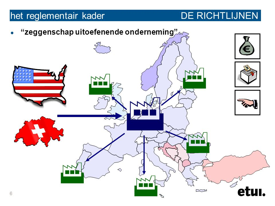 """6 het reglementair kader DE RICHTLIJNEN ● """"zeggenschap uitoefenende onderneming""""      """
