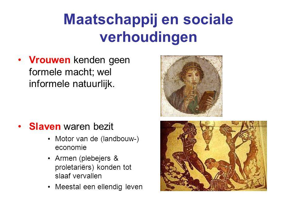 Maatschappij en sociale verhoudingen Vrouwen kenden geen formele macht; wel informele natuurlijk. Slaven waren bezit Motor van de (landbouw-) economie