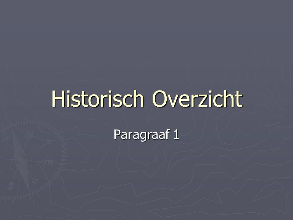 Historisch Overzicht Paragraaf 1