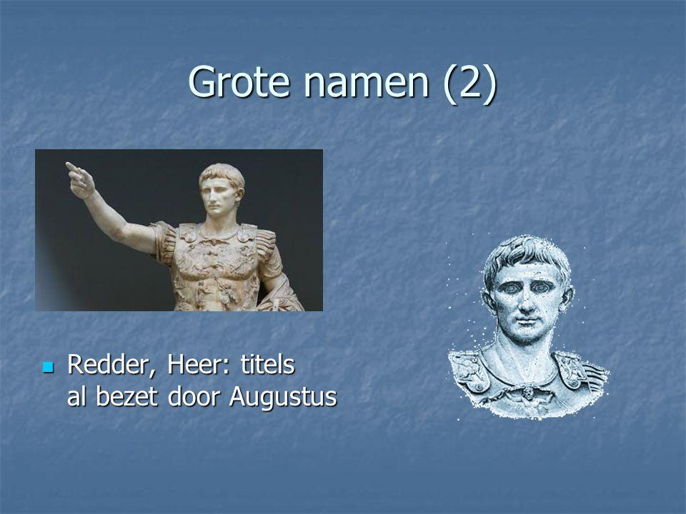 Grote namen (2) Redder, Heer: titels al bezet door Augustus Redder, Heer: titels al bezet door Augustus