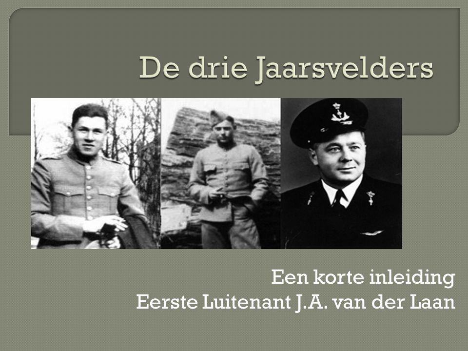 Een korte inleiding Eerste Luitenant J.A. van der Laan