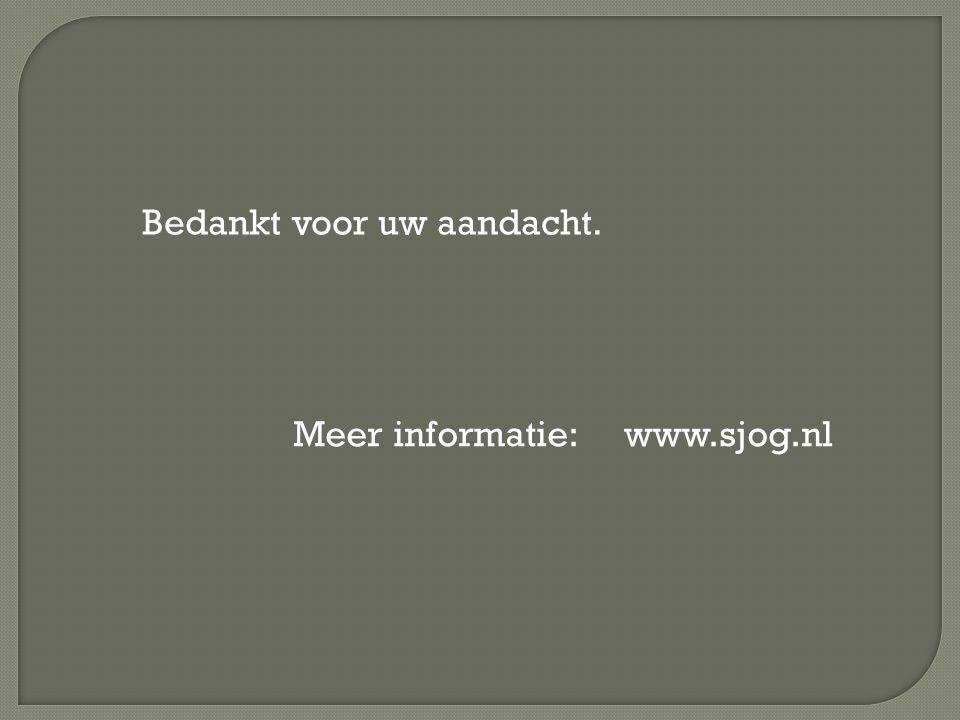 Meer informatie: www.sjog.nl Bedankt voor uw aandacht.