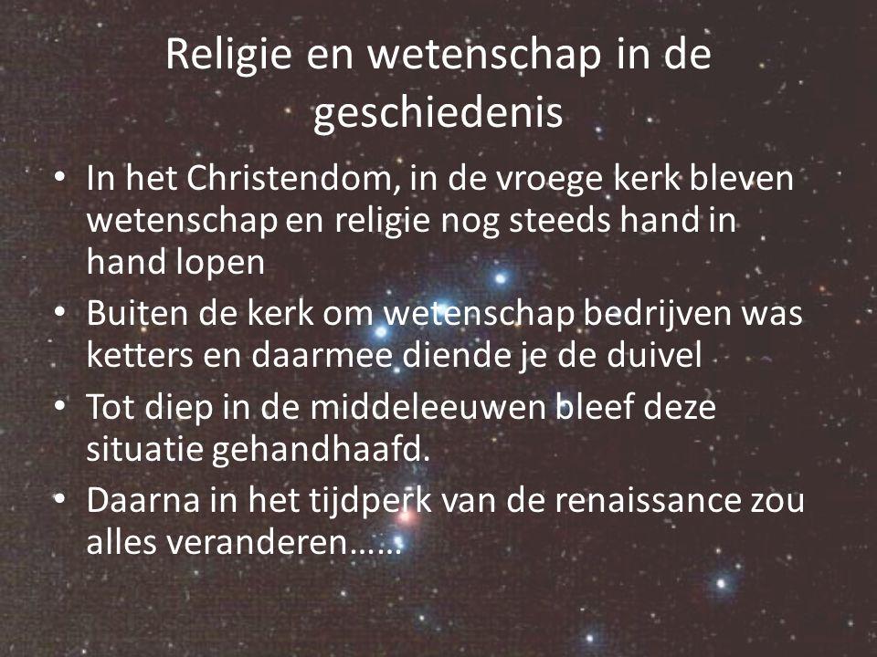 Religie en wetenschap in de geschiedenis In het Christendom, in de vroege kerk bleven wetenschap en religie nog steeds hand in hand lopen Buiten de ke