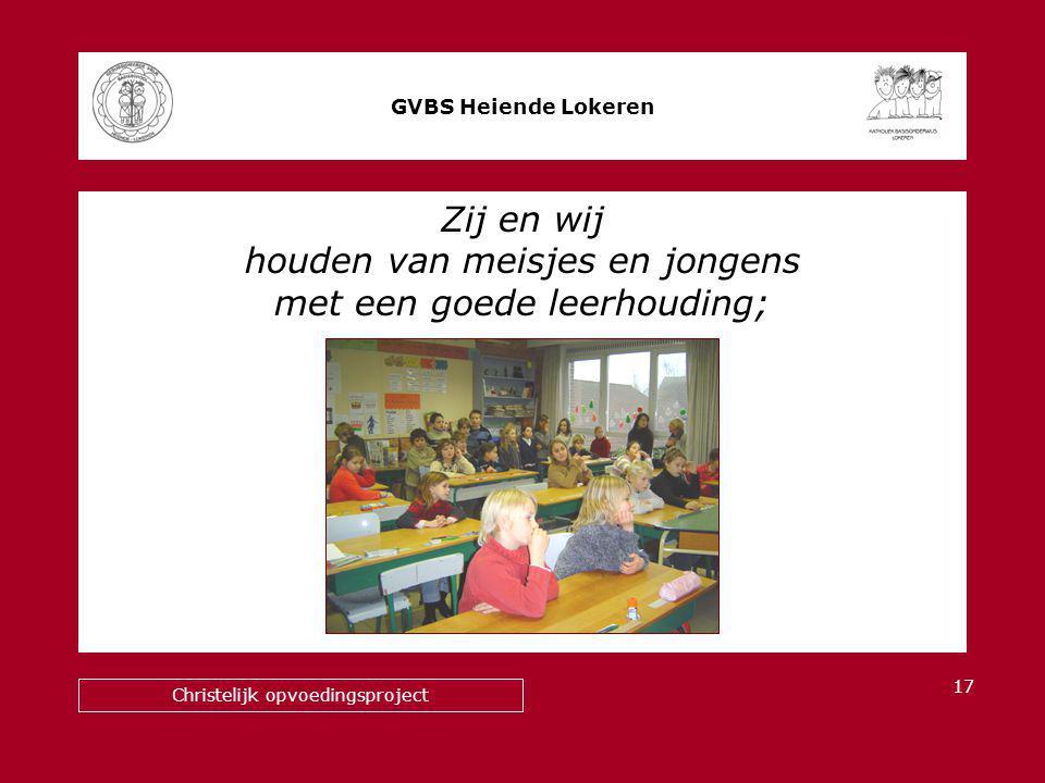 Zij en wij houden van meisjes en jongens met een goede leerhouding; GVBS Heiende Lokeren Christelijk opvoedingsproject 17