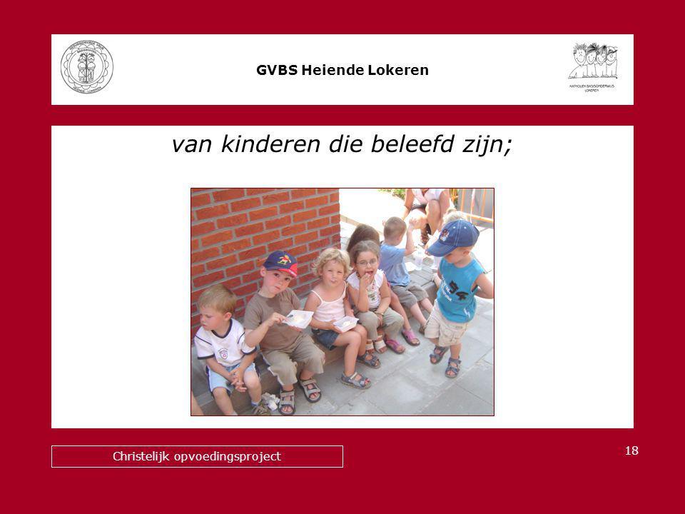 van kinderen die beleefd zijn; GVBS Heiende Lokeren Christelijk opvoedingsproject 18